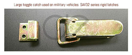 Large toggle catch used on military vehicles  SAV32 series rigid latches