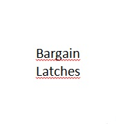 Bargain Latches