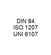 DIN 84 / ISO 1207 / UNI 6107 - Slotted Cheese Head Bolt
